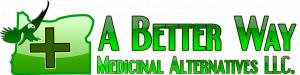 A Better Way Medicinal Alternatives, Llc